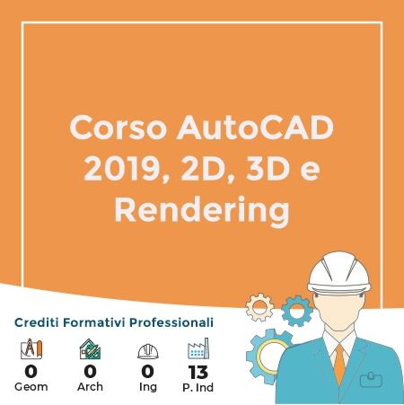 Corso AutoCAD 2019, 2D, 3D e Rendering