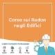 corso radon negli edifici
