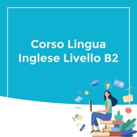 Corso Lingua Inglese Livello B2